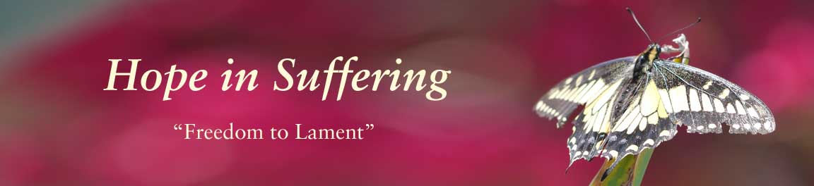 Hope in Suffering -Freedom to Lament