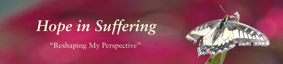 Hope in Suffering -Reshaping My Perspective