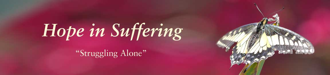 Hope in Suffering -Struggling Alone